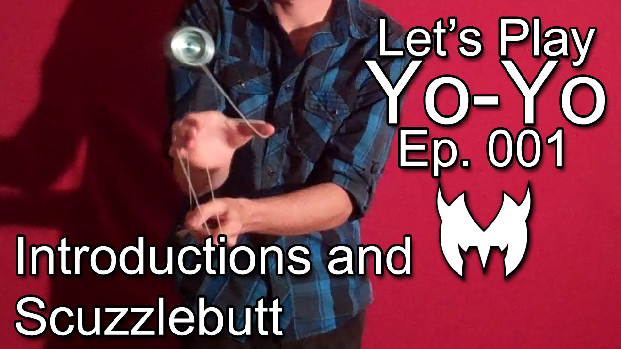 Introductions and Scuzzlebutt – Let's Play Yo-Yo – Ep. 001